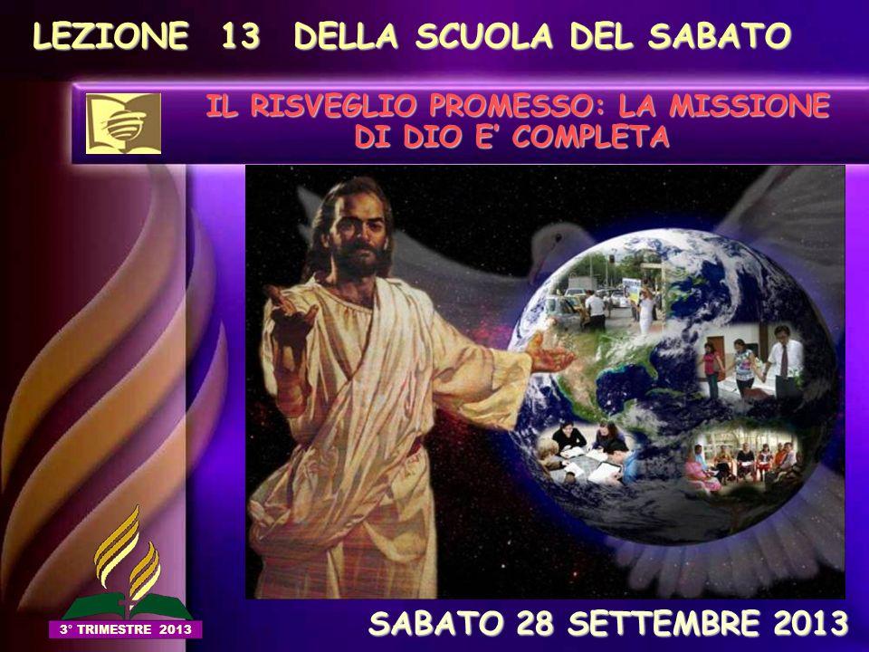 IL RISVEGLIO PROMESSO: LA MISSIONE DI DIO E' COMPLETA