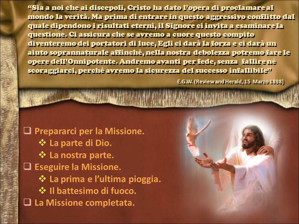 Prepararci per la Missione. La parte di Dio. La nostra parte.