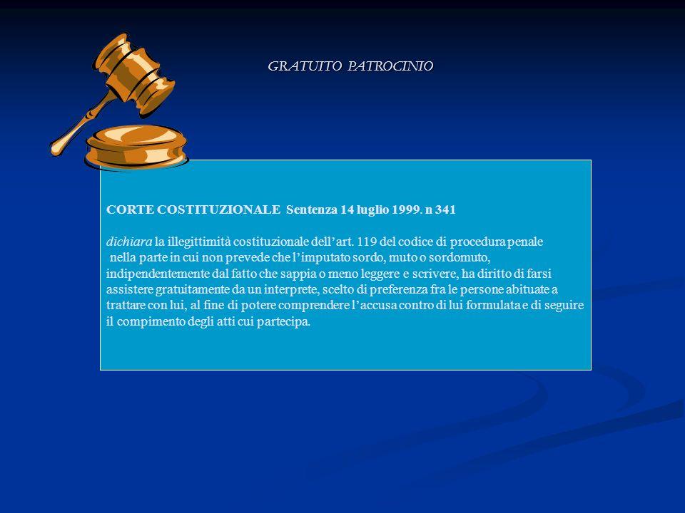 GRATUITO PATROCINIO CORTE COSTITUZIONALE Sentenza 14 luglio 1999. n 341.
