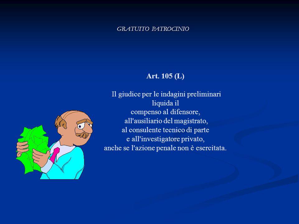 Art. 105 (L) Il giudice per le indagini preliminari