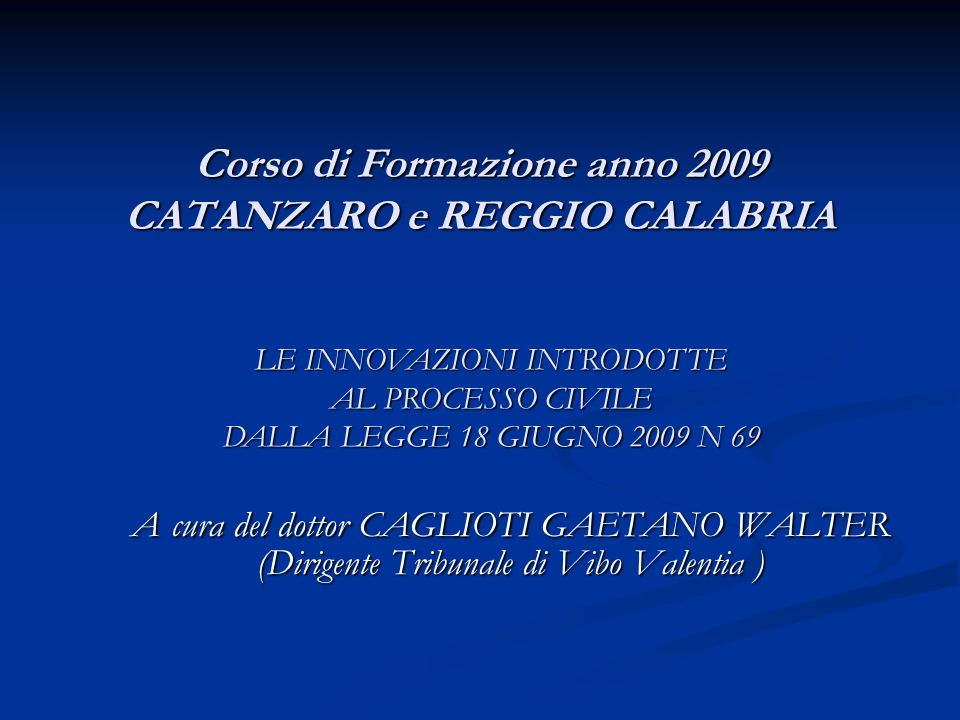 Corso di Formazione anno 2009 CATANZARO e REGGIO CALABRIA