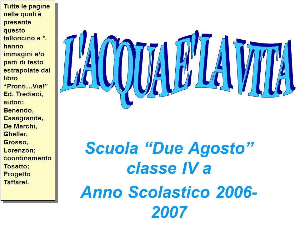 Scuola Due Agosto classe IV a Anno Scolastico 2006-2007