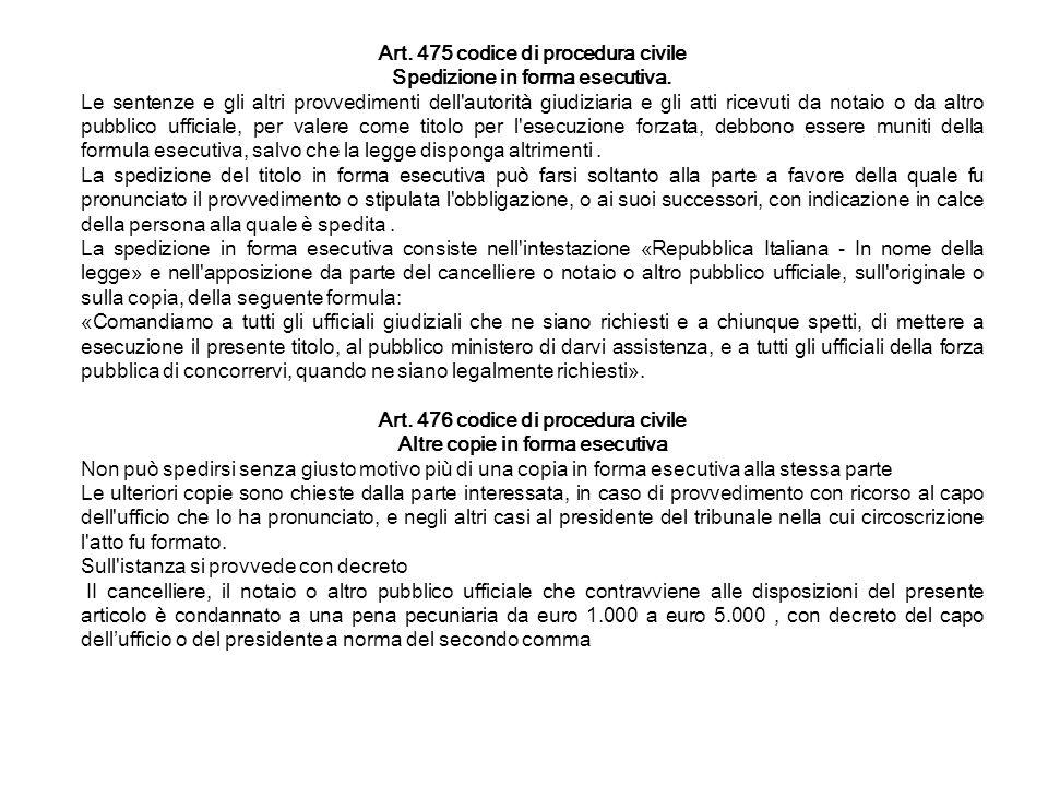 Art. 475 codice di procedura civile Spedizione in forma esecutiva.