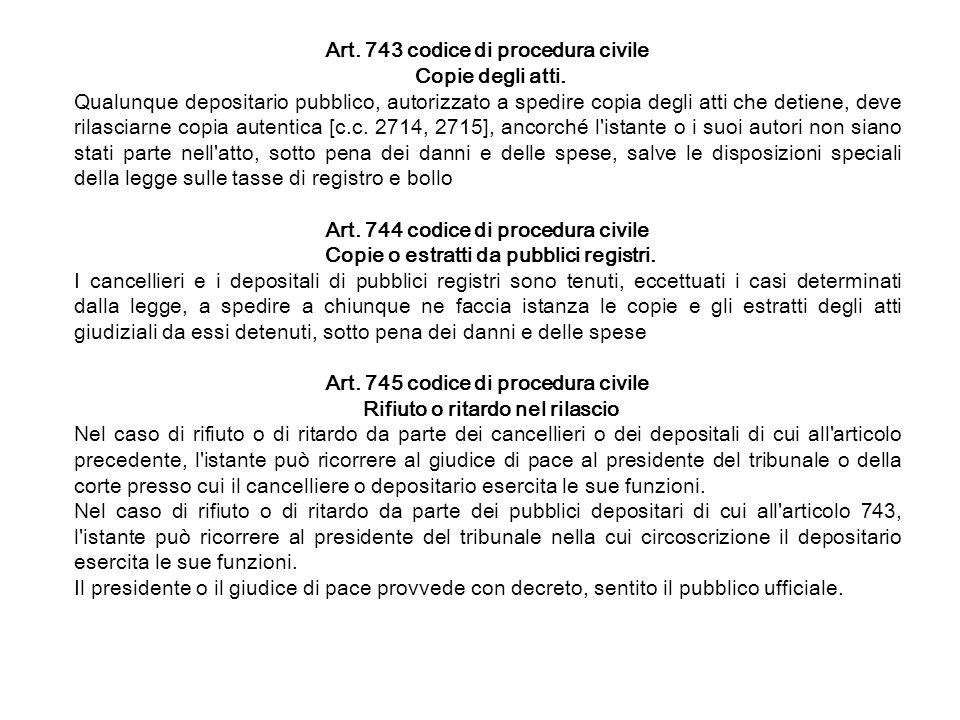 Art. 743 codice di procedura civile Copie degli atti.
