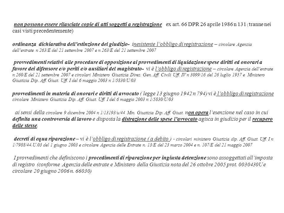 non possono essere rilasciate copie di atti soggetti a registrazione ex art. 66 DPR 26 aprile 1986 n 131 ( tranne nei casi visti precedentemente)