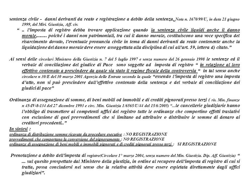 sentenza civile - danni derivanti da reato e registrazione a debito della sentenza. Nota n. 1670/99/U, in data 21 giugno 1999, del Miri. Giustizia, Aff. civ.