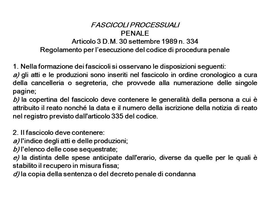 FASCICOLI PROCESSUALI PENALE Articolo 3 D.M. 30 settembre 1989 n. 334