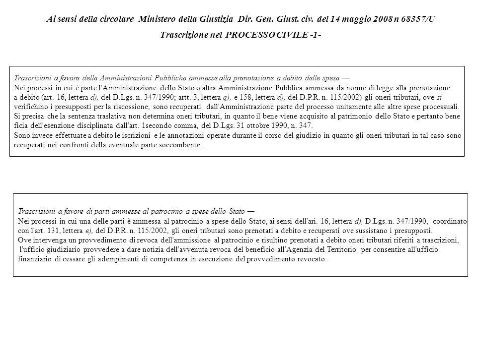 Ai sensi della circolare Ministero della Giustizia Dir. Gen. Giust. civ. del 14 maggio 2008 n 68357/U Trascrizione nel PROCESSO CIVILE -1-