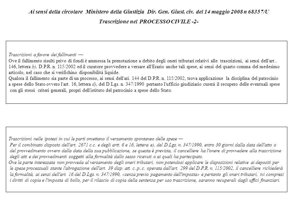 Ai sensi della circolare Ministero della Giustizia Dir. Gen. Giust. civ. del 14 maggio 2008 n 68357/U Trascrizione nel PROCESSO CIVILE -2-