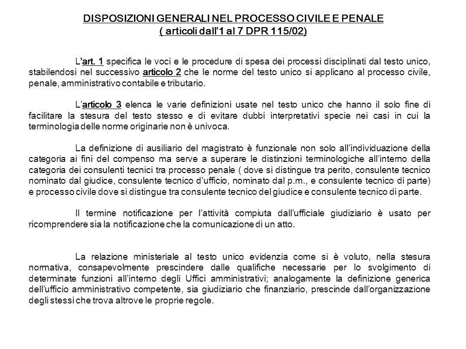 DISPOSIZIONI GENERALI NEL PROCESSO CIVILE E PENALE ( articoli dall'1 al 7 DPR 115/02)