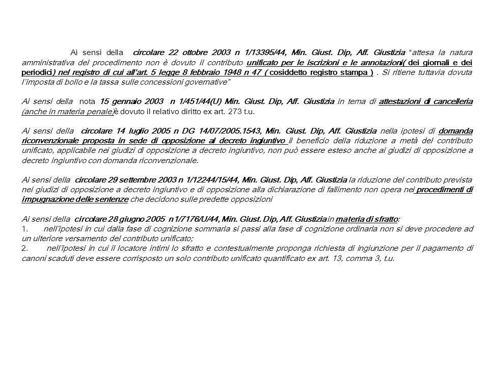Ai sensi della circolare 22 ottobre 2003 n 1/13395/44, Min. Giust