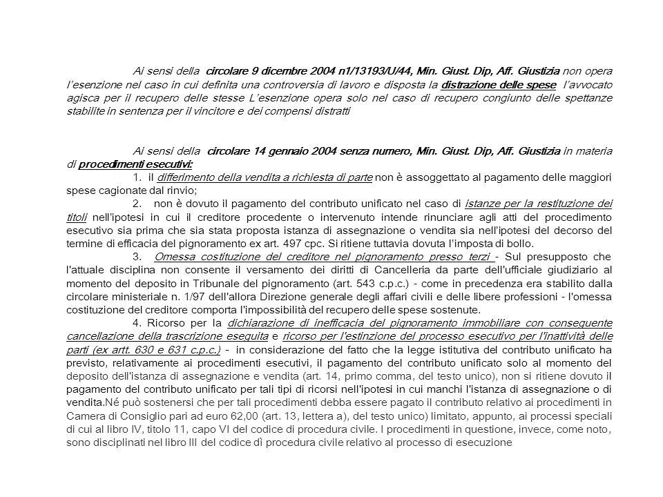 Ai sensi della circolare 9 dicembre 2004 n1/13193/U/44, Min. Giust