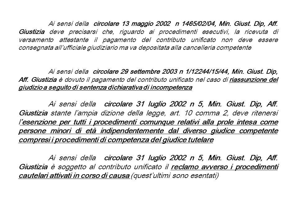 Ai sensi della circolare 13 maggio 2002 n 1465/02/04, Min. Giust