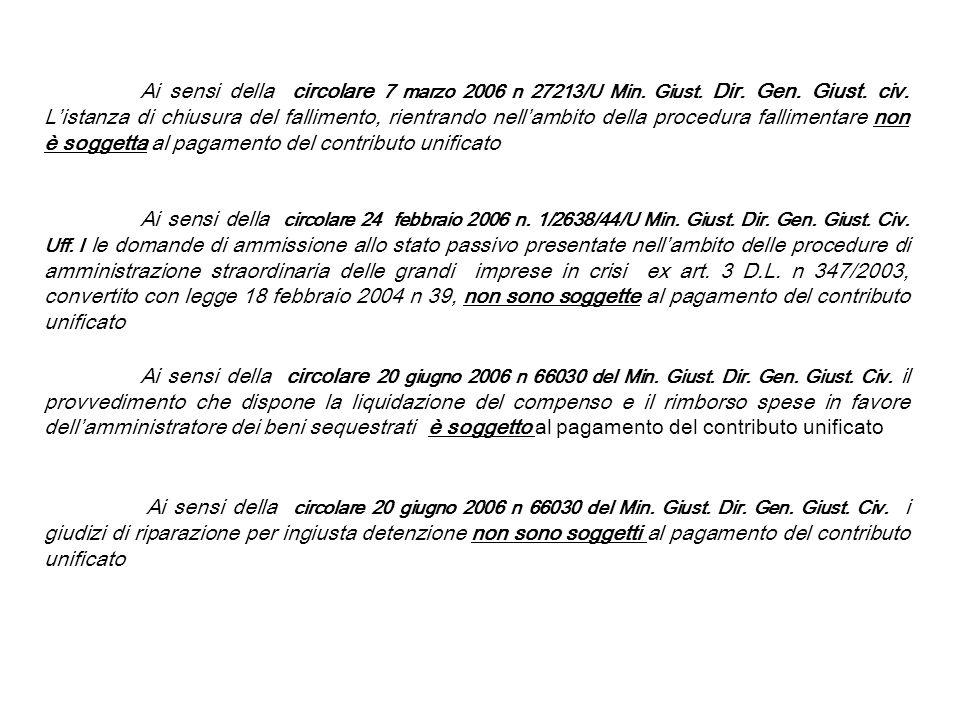 Ai sensi della circolare 7 marzo 2006 n 27213/U Min. Giust. Dir. Gen