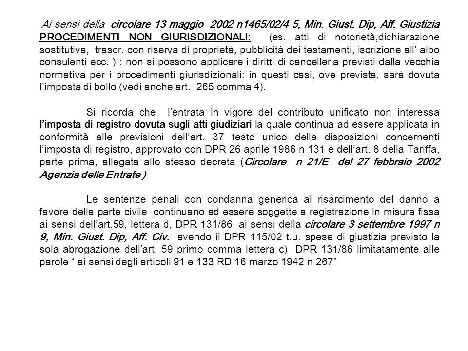 Ai sensi della circolare 13 maggio 2002 n1465/02/4 5, Min. Giust