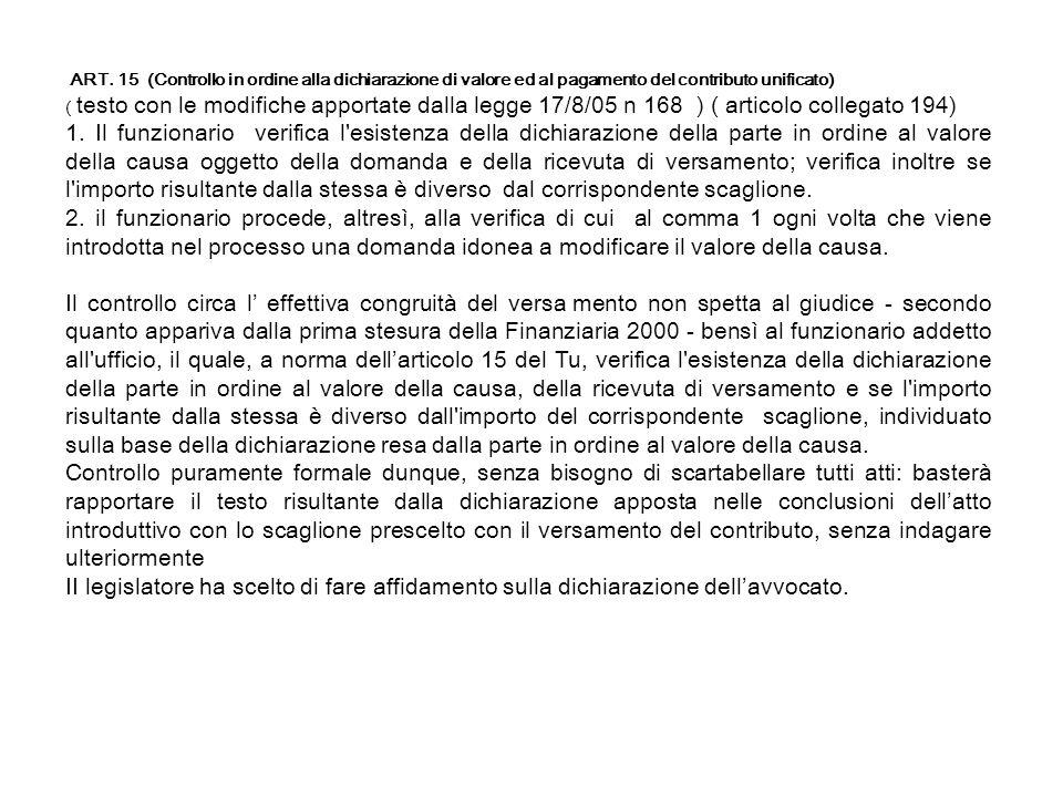 ART. 15 (Controllo in ordine alla dichiarazione di valore ed al pagamento del contributo unificato)