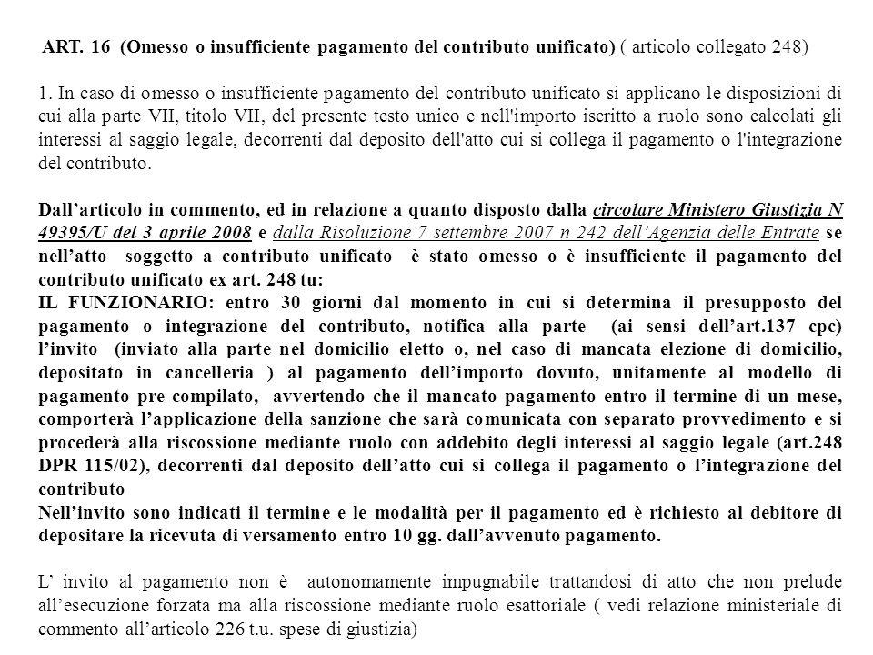 ART. 16 (Omesso o insufficiente pagamento del contributo unificato) ( articolo collegato 248)