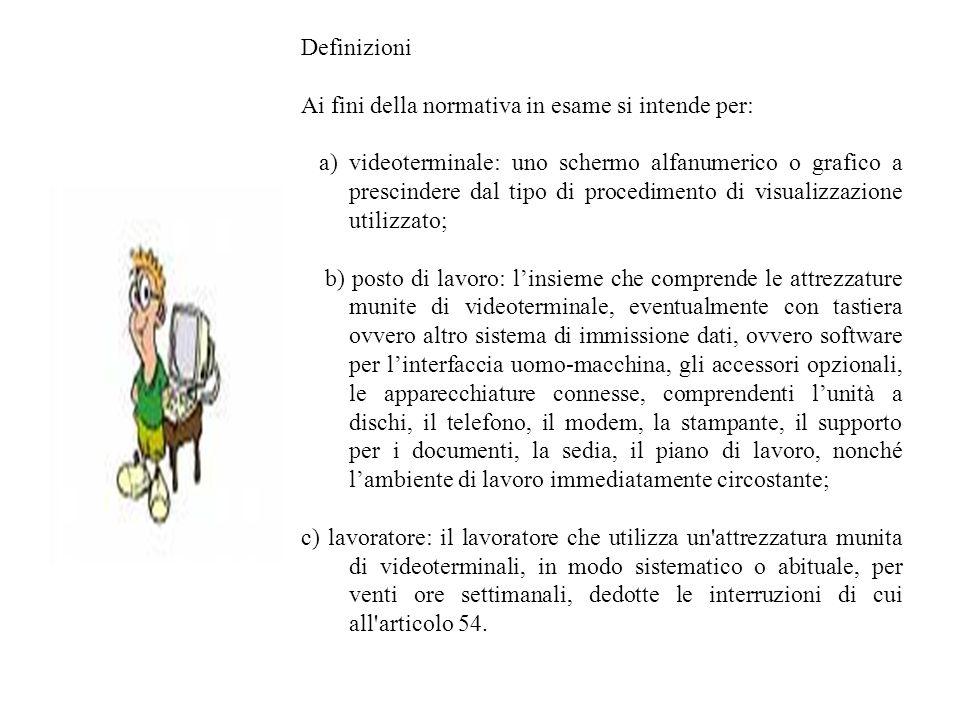 Definizioni Ai fini della normativa in esame si intende per: