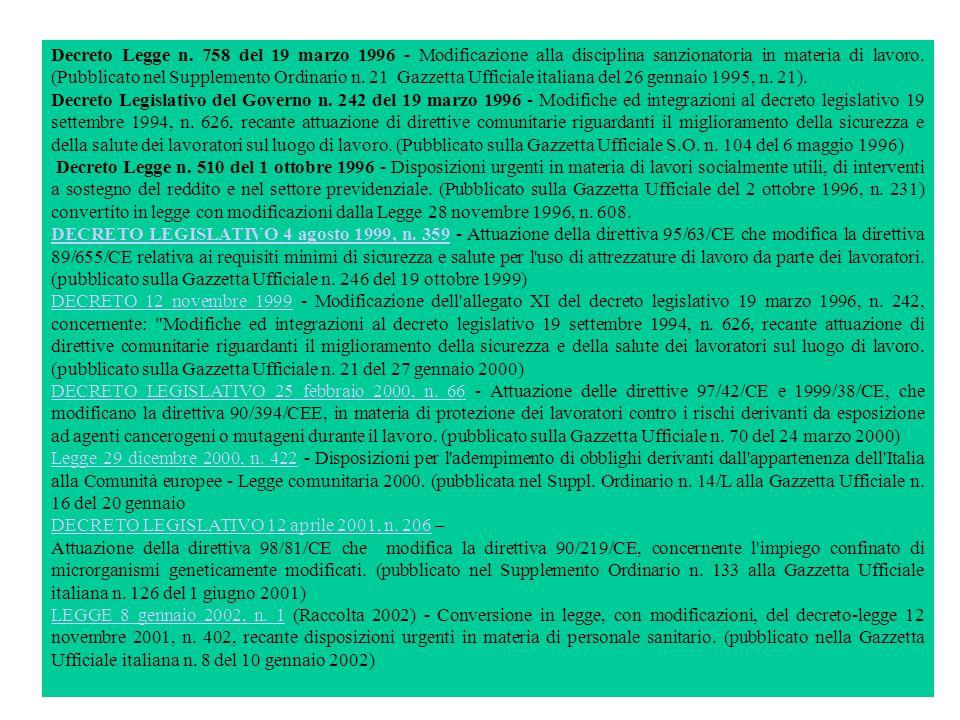 Decreto Legge n. 758 del 19 marzo 1996 - Modificazione alla disciplina sanzionatoria in materia di lavoro. (Pubblicato nel Supplemento Ordinario n. 21 Gazzetta Ufficiale italiana del 26 gennaio 1995, n. 21).