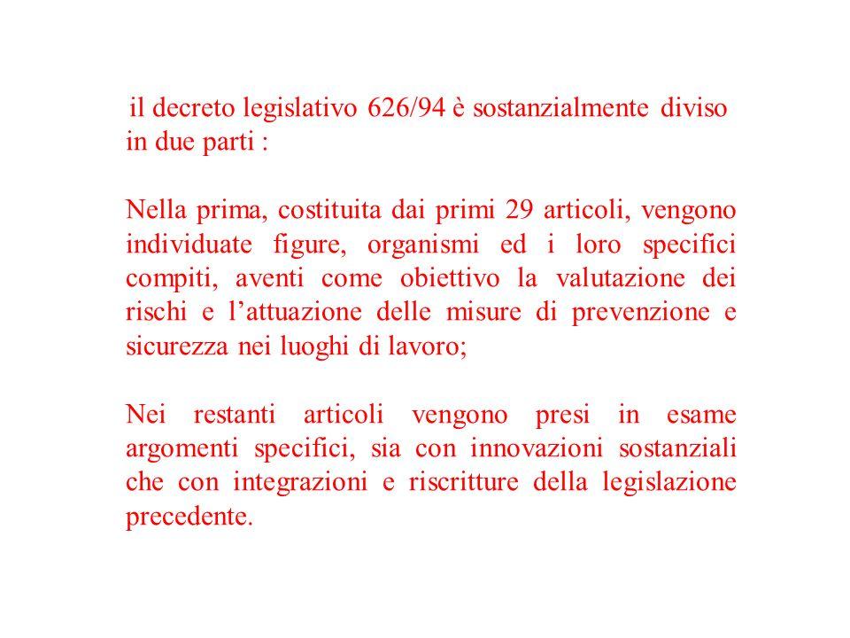 il decreto legislativo 626/94 è sostanzialmente diviso in due parti :