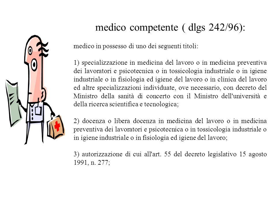 medico competente ( dlgs 242/96):