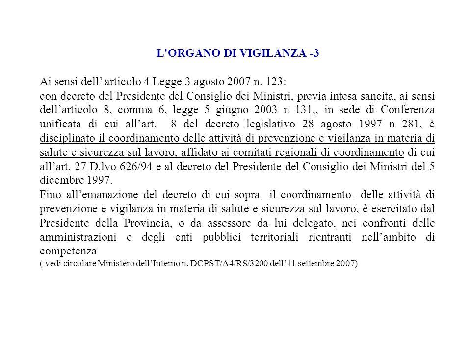 Ai sensi dell' articolo 4 Legge 3 agosto 2007 n. 123: