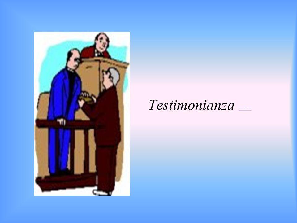 Testimonianza ===