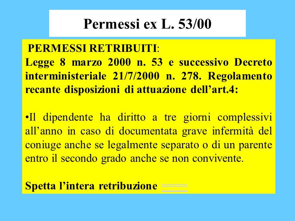 Permessi ex L. 53/00 PERMESSI RETRIBUITI: