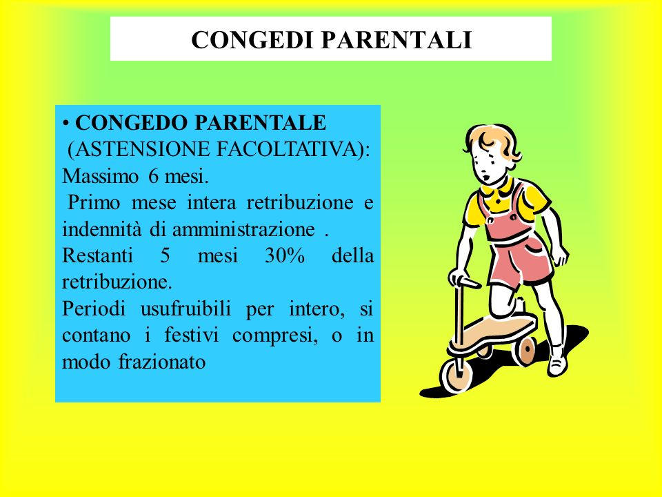 CONGEDI PARENTALI CONGEDO PARENTALE (ASTENSIONE FACOLTATIVA):