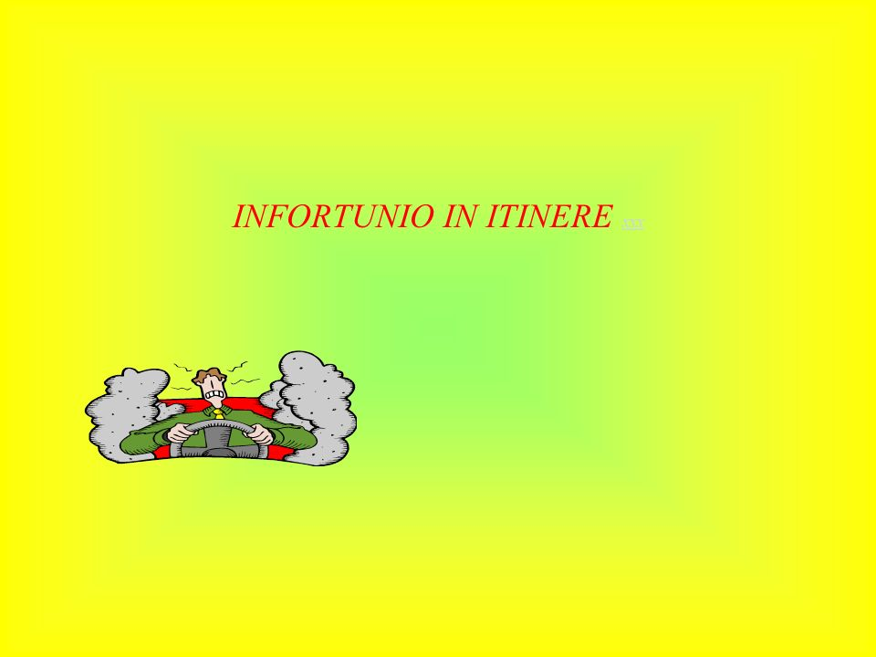 INFORTUNIO IN ITINERE xxx