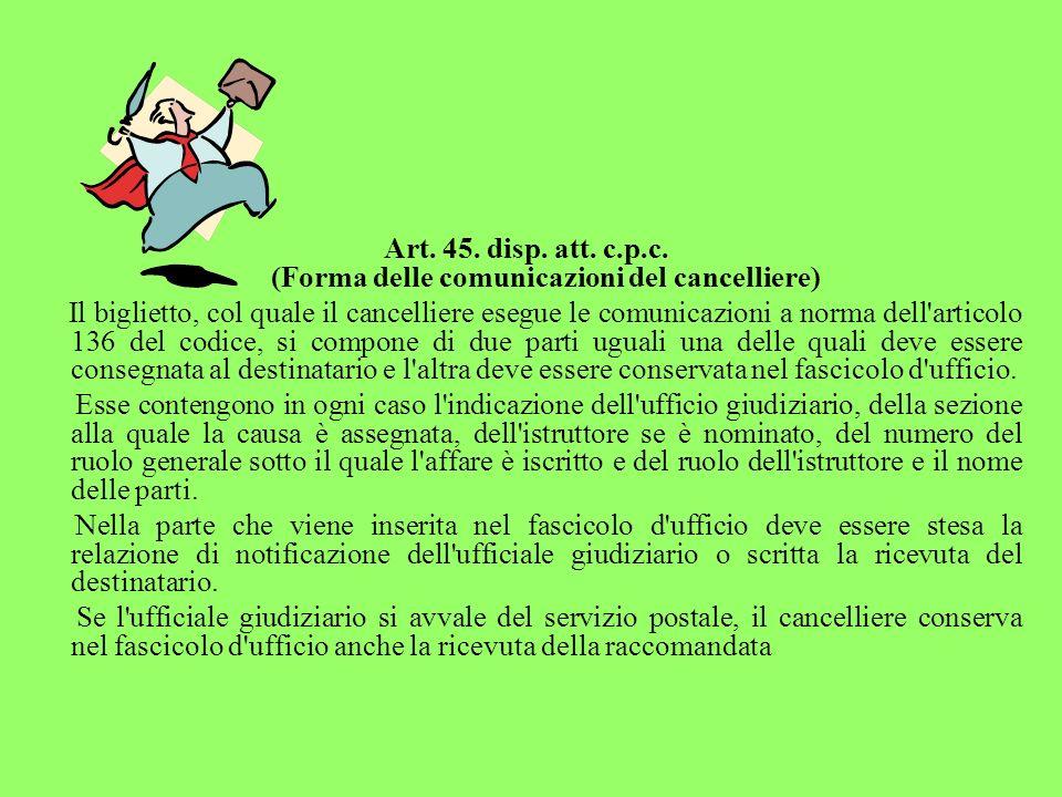 Art. 45. disp. att. c.p.c. (Forma delle comunicazioni del cancelliere)