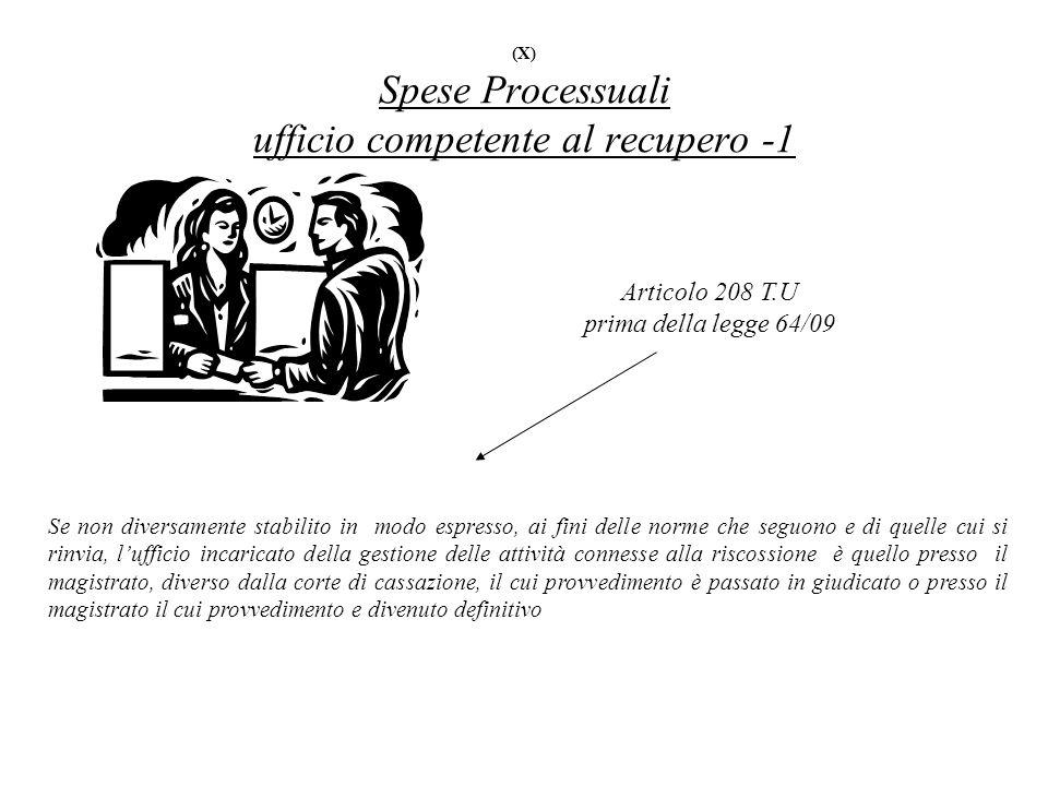 (X) Spese Processuali ufficio competente al recupero -1
