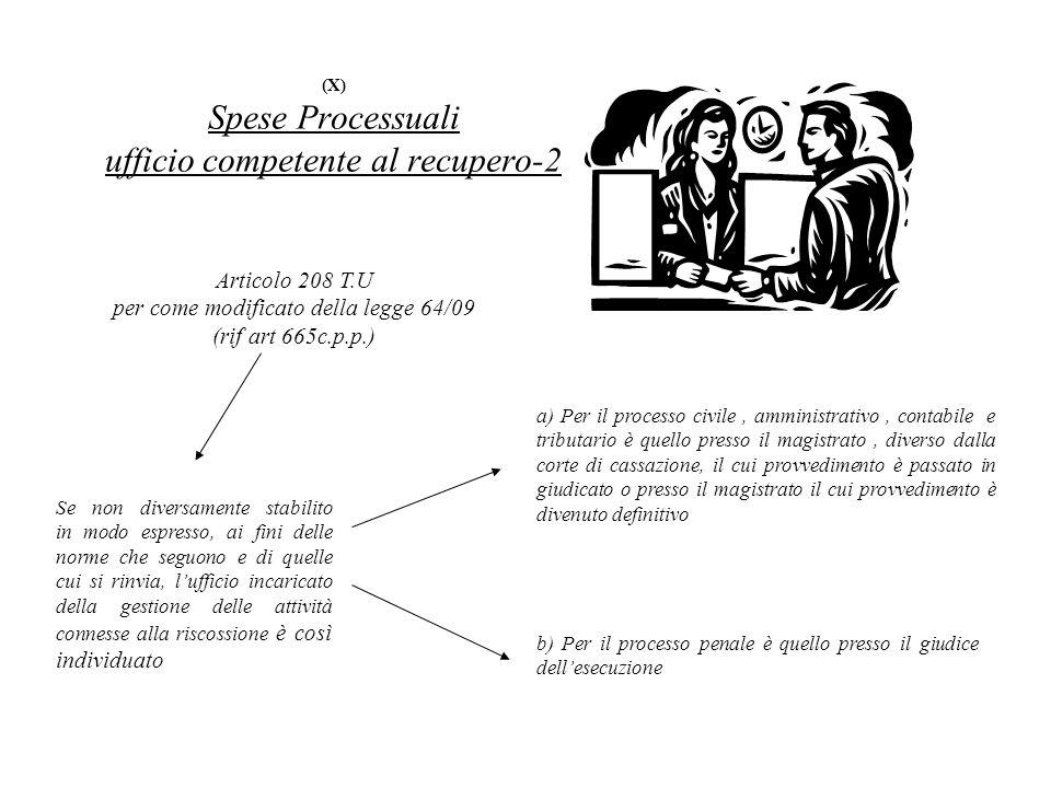 (X) Spese Processuali ufficio competente al recupero-2