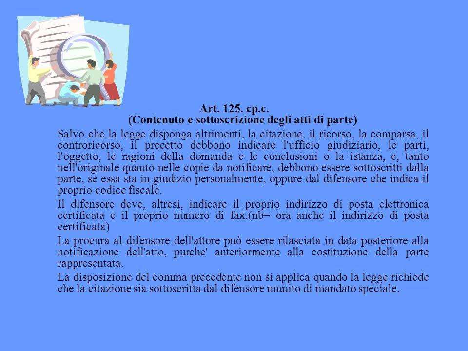 Art. 125. cp.c. (Contenuto e sottoscrizione degli atti di parte)