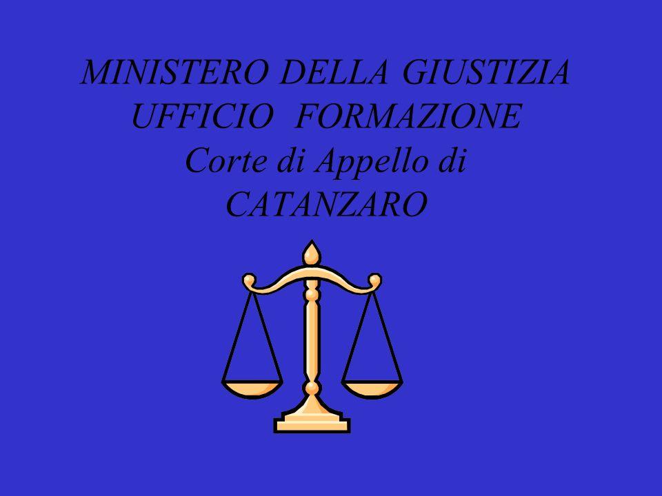 MINISTERO DELLA GIUSTIZIA UFFICIO FORMAZIONE Corte di Appello di CATANZARO