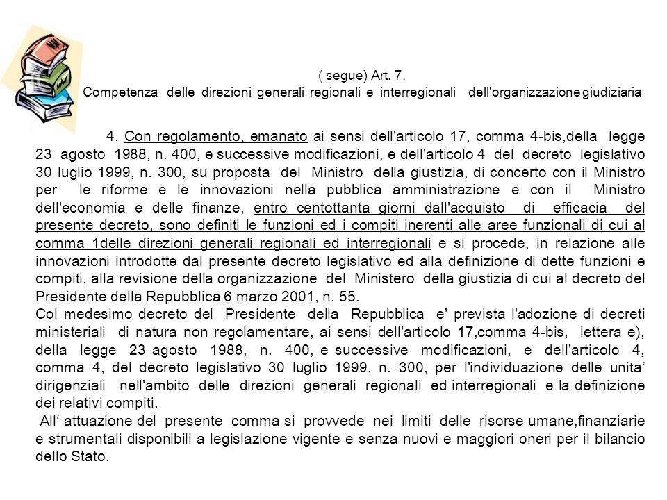 ( segue) Art. 7. Competenza delle direzioni generali regionali e interregionali dell organizzazione giudiziaria