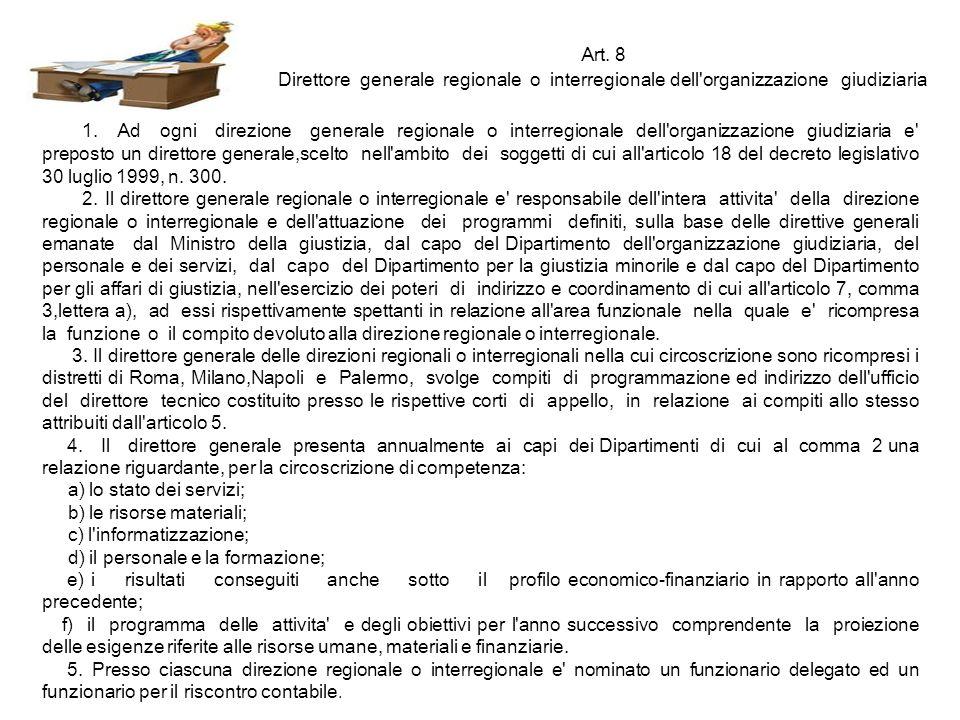 Art. 8 Direttore generale regionale o interregionale dell organizzazione giudiziaria