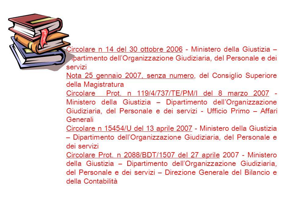 Circolare n 14 del 30 ottobre 2006 - Ministero della Giustizia – Dipartimento dell'Organizzazione Giudiziaria, del Personale e dei servizi