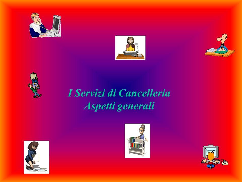 I Servizi di Cancelleria Aspetti generali