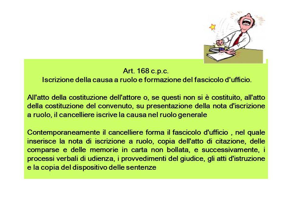 Iscrizione della causa a ruolo e formazione del fascicolo d ufficio.
