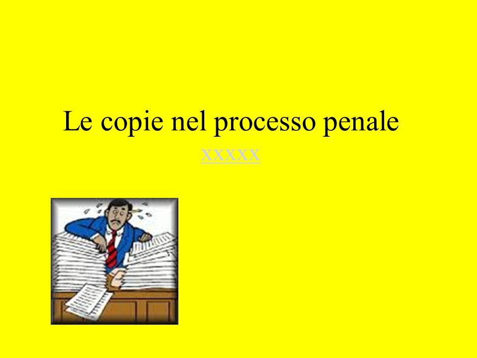 Le copie nel processo penale xxxxx