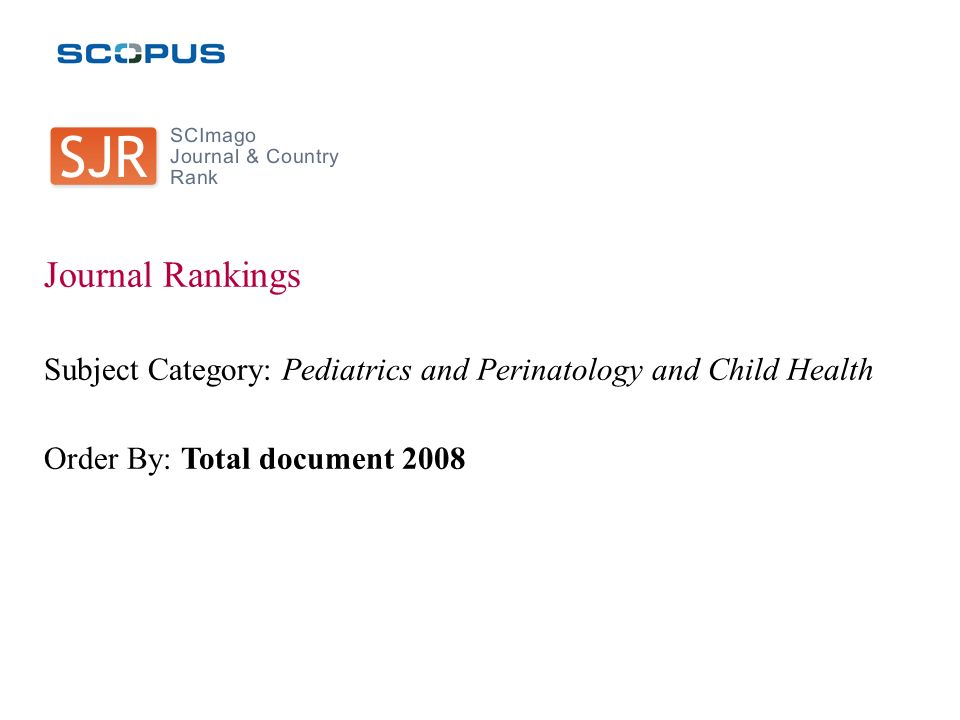 Journal Rankings Subject Category: Pediatrics and Perinatology and Child Health.
