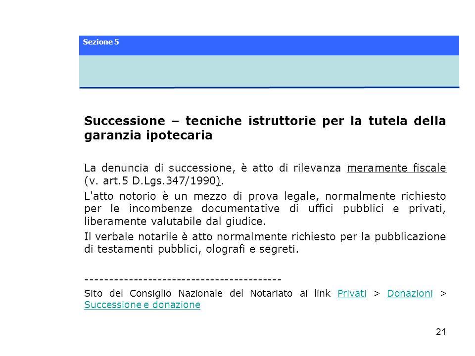 Sezione 5 Successione – tecniche istruttorie per la tutela della garanzia ipotecaria.