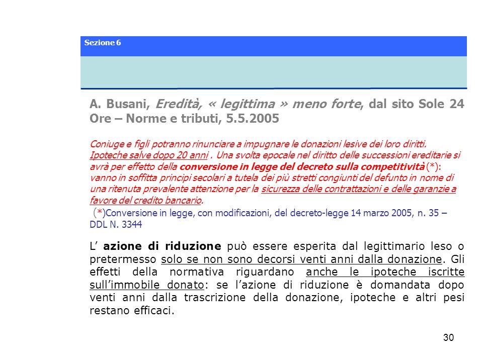 Sezione 6 A. Busani, Eredità, « legittima » meno forte, dal sito Sole 24 Ore – Norme e tributi, 5.5.2005.