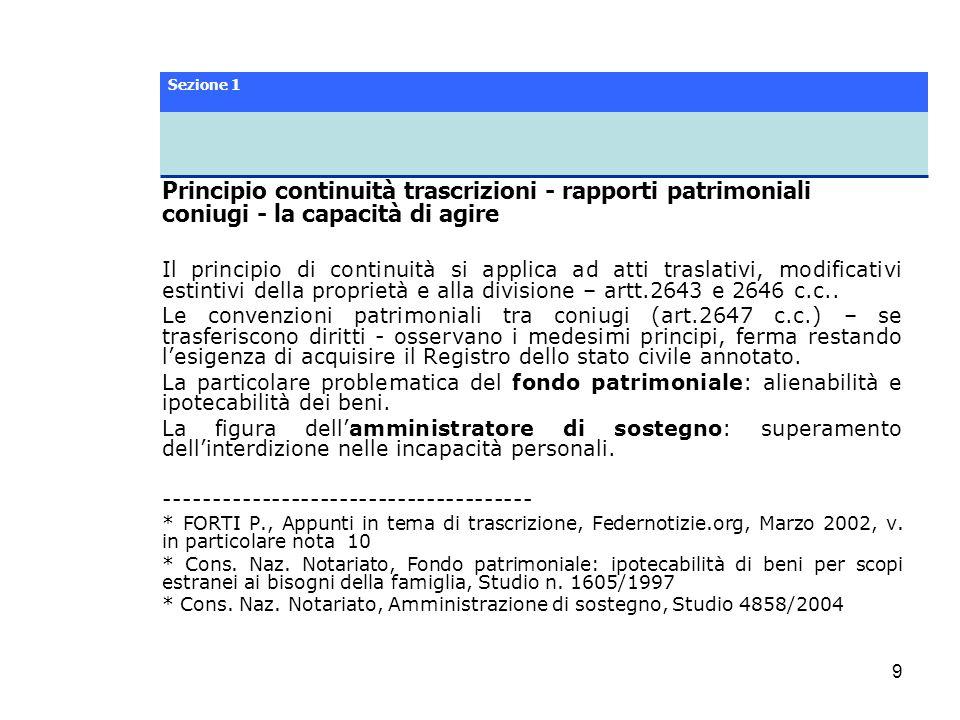 Sezione 1 Principio continuità trascrizioni - rapporti patrimoniali coniugi - la capacità di agire.