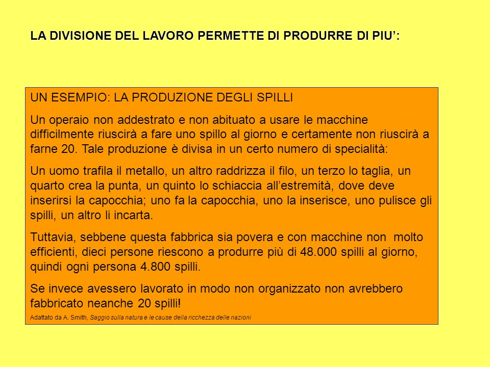 LA DIVISIONE DEL LAVORO PERMETTE DI PRODURRE DI PIU':