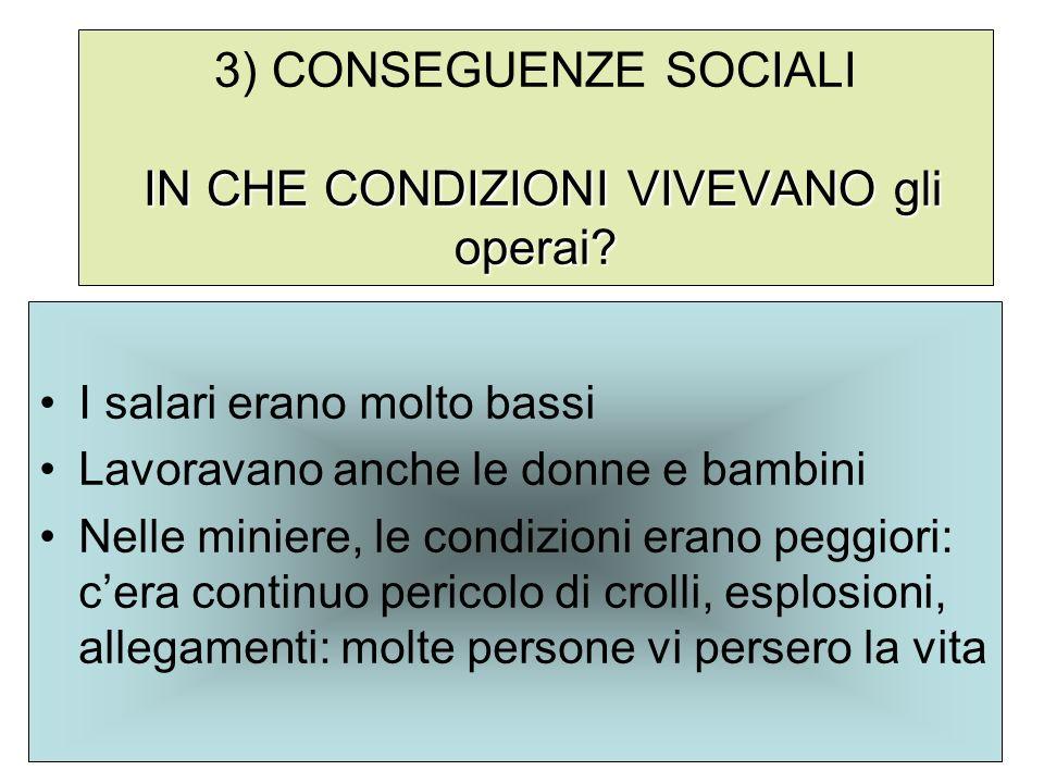 3) CONSEGUENZE SOCIALI IN CHE CONDIZIONI VIVEVANO gli operai