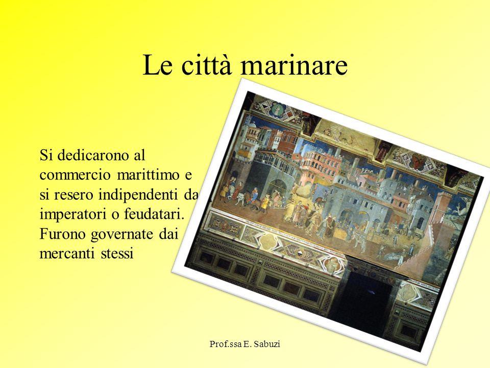 Le città marinareSi dedicarono al commercio marittimo e si resero indipendenti da imperatori o feudatari.