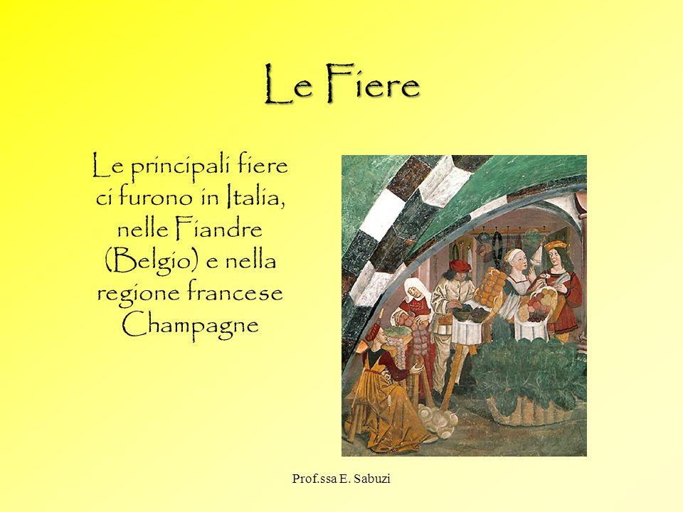 Le FiereLe principali fiere ci furono in Italia, nelle Fiandre (Belgio) e nella regione francese Champagne.