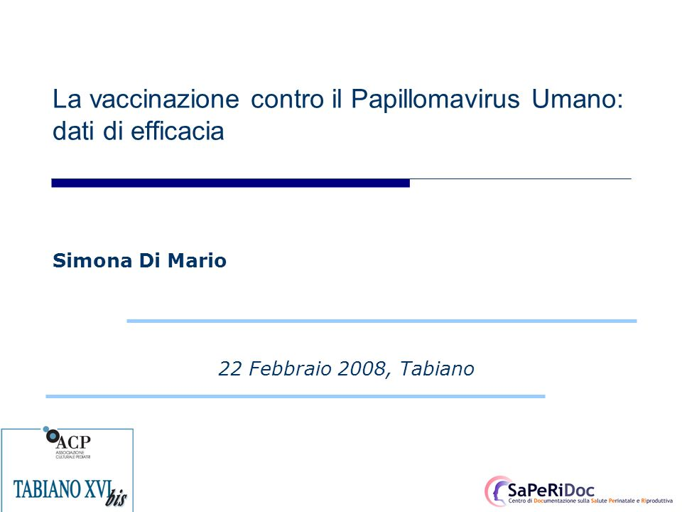La vaccinazione contro il Papillomavirus Umano: dati di efficacia